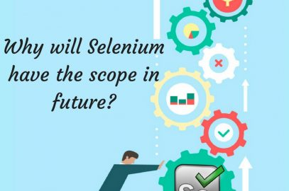 Why will Selenium have the scope in future?